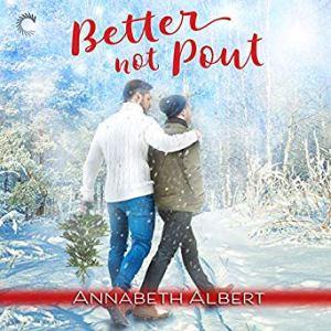 Better Not Pout by Annabeth Albert